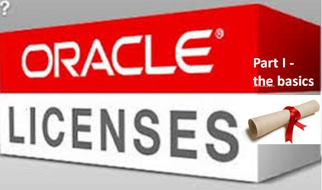 Save money by understanding the Oracle licensing model – part I